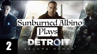 Sunburned Albino Plays Detroit: Become Human EP 2
