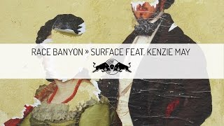 Race Banyon – Surface feat. Kenzie May | Red Bull Sound Sele…