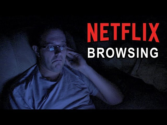 What will I watch? (Netflix browsing)