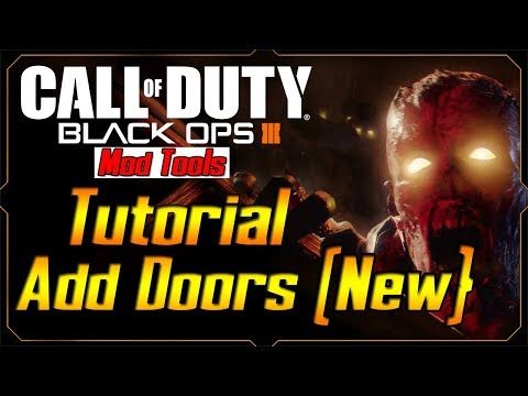 Black Ops 3 Mod Tools Tutorial : Doors New Method