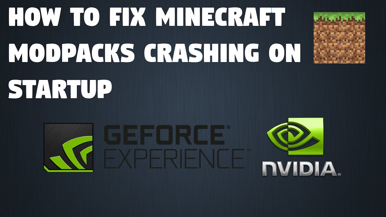 How to fix Minecraft mod packs from crashing - GeForce Nvidia - Tutorial