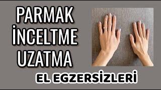Parmak İnceltme Uzatma Hareketleri Kalın ve Kısa Parmaklara Veda Edin  Finger Slimming Exercises