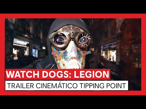 Watch Dogs: Legion - Trailer Cinemático Tipping Point