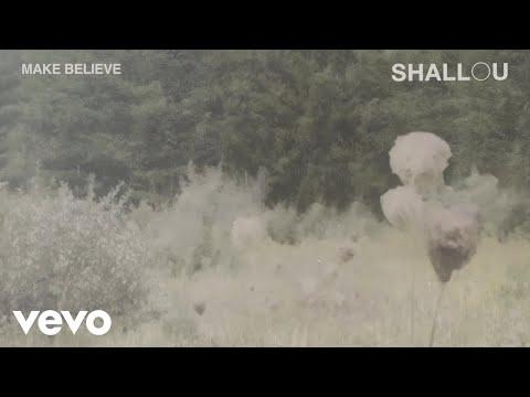 Shallou – Make Believe