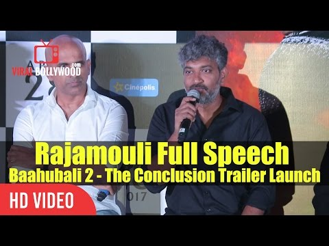 SS Rajamouli Full Speech At Baahubali 2 - The Conclusion Trailer Launch