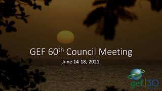 60th GEF Council Day 5 - June 18, 2021
