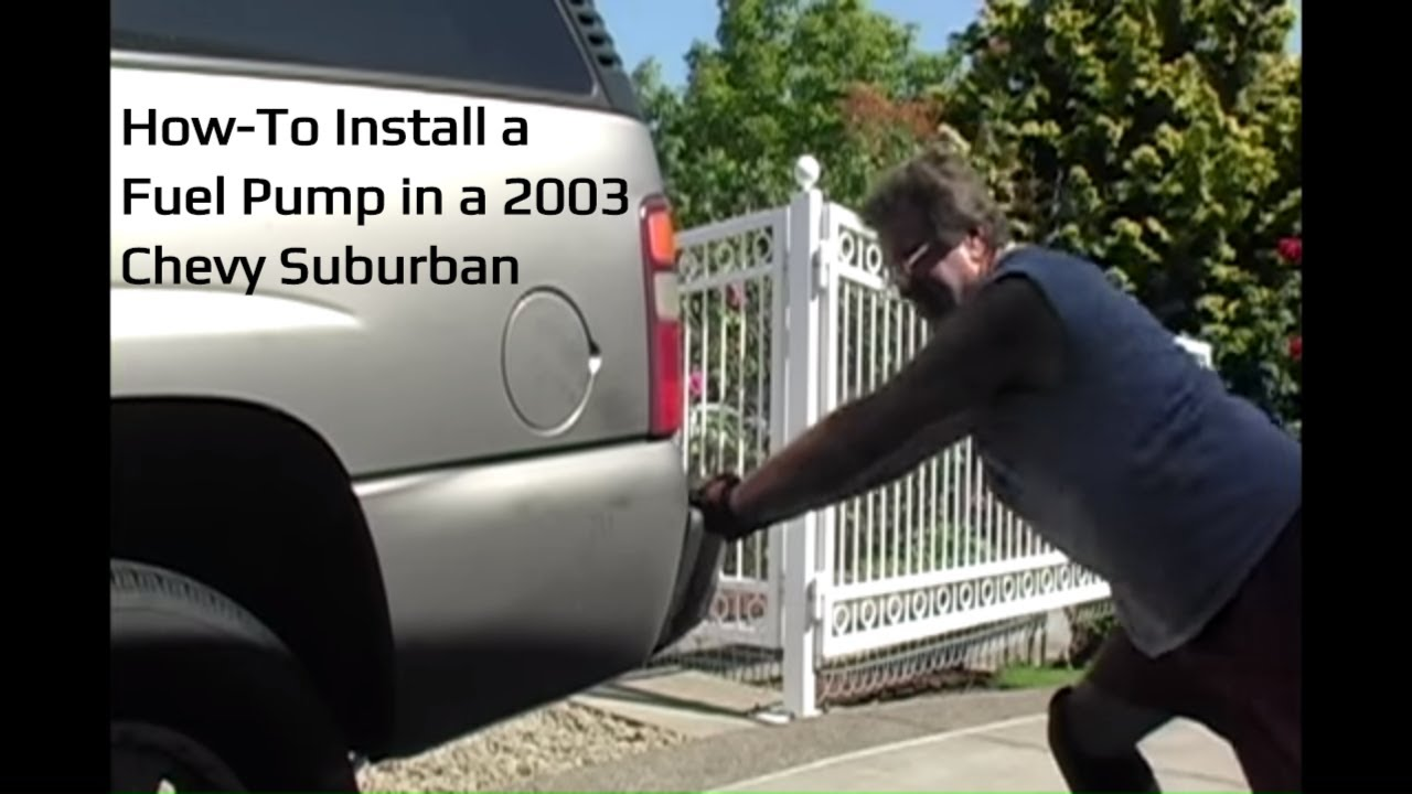 How To Install A Fuel Pump In 2003 Chevrolet Suburban Youtube Escalade Filter Location