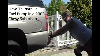 How to Install a Fuel Pump in a 2003 Chevrolet Suburban