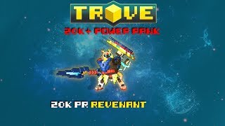 Trove 20k+ PR with every class! Ep 12 : Revenant 20k. Most underrated class??