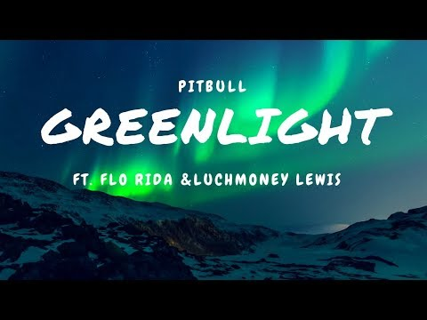 Pitbull - Greenlight (Audio) ft. Flo Rida, LunchMoney Lewis