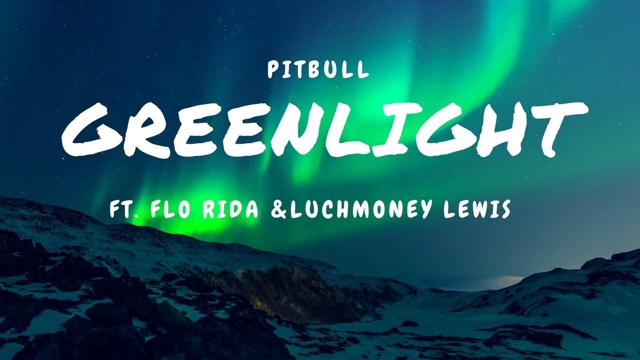 Download Pitbull - Greenlight (Audio) ft. Flo Rida, LunchMoney Lewis