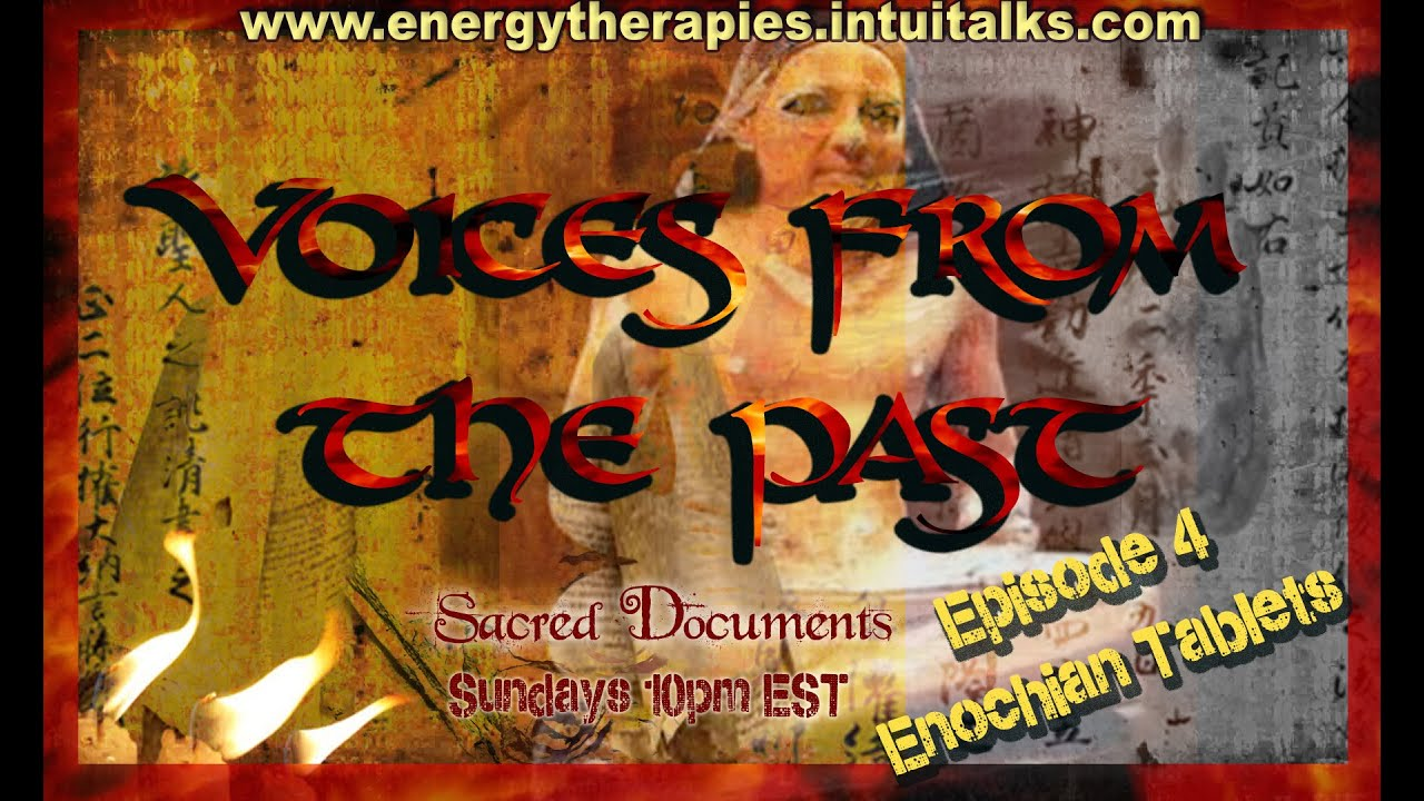 Voices from the Past: Enochian Tablets