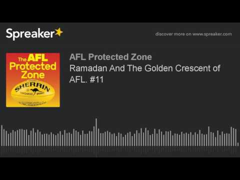 Ramadan And The Golden Crescent of AFL. #11