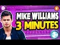 MIKE WILLIAMS IN 3 MINUTES