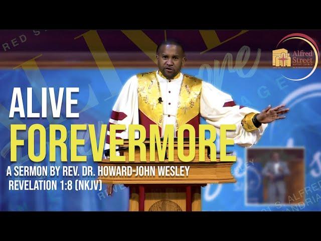 Alive Forevermore | Rev. Dr. Howard-John Wesley | April 12, 2020 Resurrection Sunday