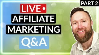Affiliate Marketing -  Q and A With a 7 Figure Earner