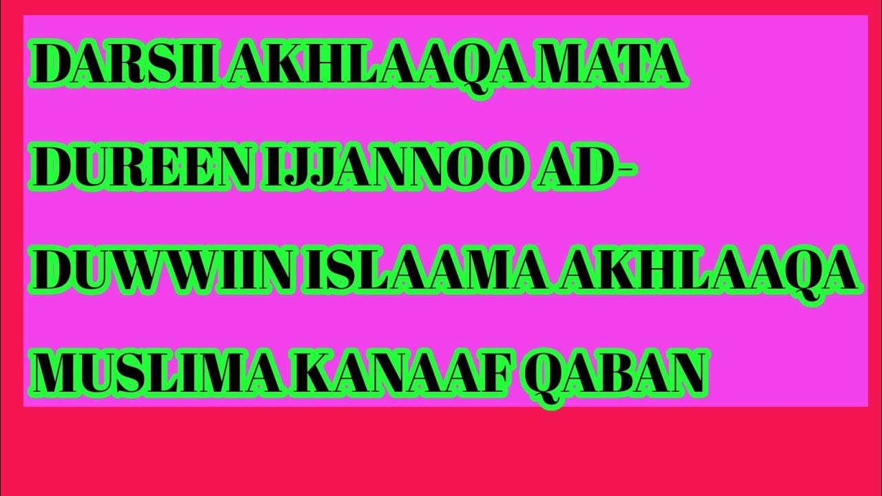 Download Darsii Akhlaaqa ijannoo Adduwwiin islaama Akhlaaqa muslima kanaaf Qaban