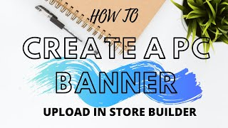 How To Create A Pc Banner For Your Online Shop! How To Upload It In Store Builder