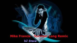 Mike Francis - Survivor Long Remix.wmv