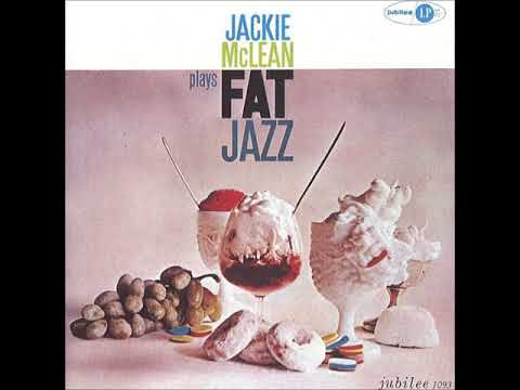 Jackie McLean Sextet ‎– Fat Jazz ( Full Album )