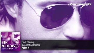 Incognet & MadMax - Point A (EDX - NoXcuses - The Violet Edition)