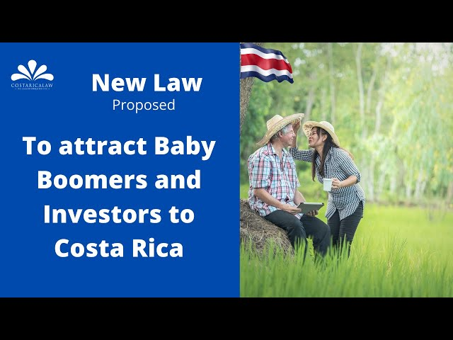 New law proposed to attract Baby Boomers and Investors to Costa Rica residency programs