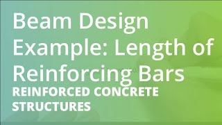 Beam Design Example: Length of Reinforcing Bars | Reinforced Concrete Structures