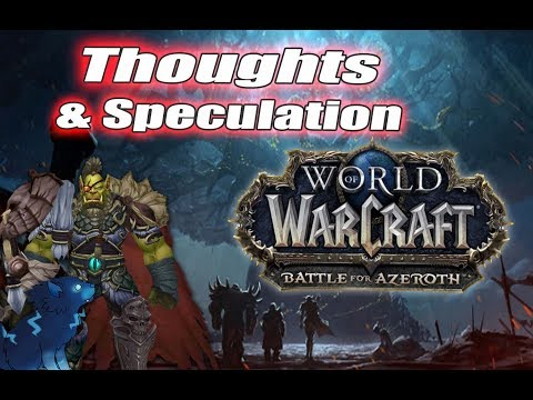 World of Warcraft: Battle for Azeroth [Speculation & Informative]