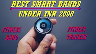 Best Smartband Under Rs  2000 in india