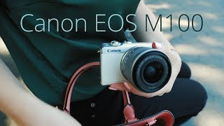 CANON EOS M100 : First Look with Allyson Berger