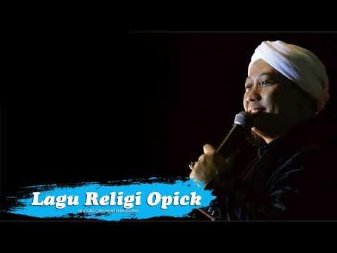 Lagu Islam Terbaru , OPICK FULL ALBUM