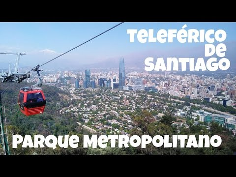 Teleférico de Santiago, Parque Metropolitano (Parte I) | Turismo en Chile