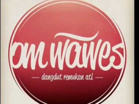 Kumpulan lagu om wawes 2017