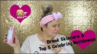 Drunk Korean Skincare & Top 5 Celeb Meltdowns!