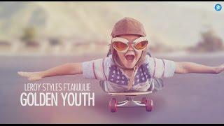 Leroy Styles Feat. Anjulie – Golden Youth (Official Lyric Music Video) (HQ) (HD)