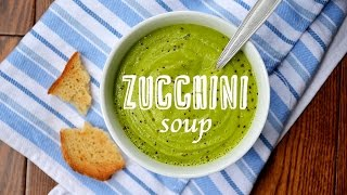 Creamy Zucchini Soup | Easy Soup Recipes Thumbnail