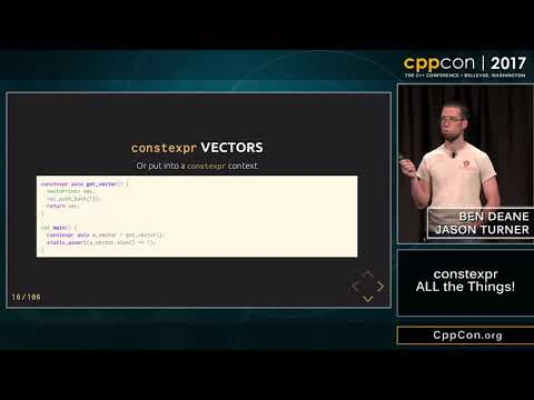 "CppCon 2017: Ben Deane & Jason Turner ""constexpr ALL the Things!"""
