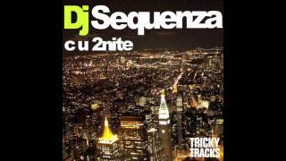 DJ Sequenza - C U 2nite (Nessaja vs Fee Dee Remix Radio Edit)