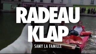 RADEAU KLAP by SAMY LA FAMILLE