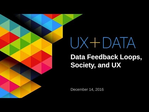 UX DATA Data Feedback Loops, Society and UX