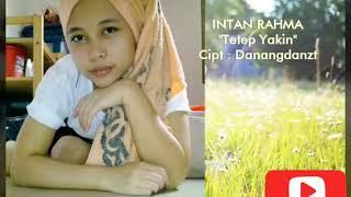 Lagu Baru,,Bikin Paper,,Nangis,,,INTAN RAHMA Tetep Yakin Cover