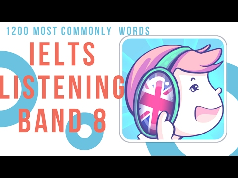 IELTS Listening band 8| The 1200 most commonly repeated words (Part 1)