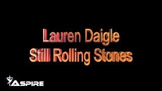 Still Rolling Stones | Lauren Daigle | Lyrics | Lyric Video Video