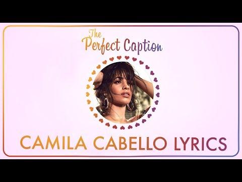 The Perfect Caption: CAMILA CABELLO Lyrics