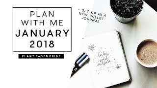 PLAN WITH ME JANUARY 2018 + NEW BULLET JOURNAL SET UP // PLANT BASED BRIDE