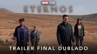 Eternos | Marvel Studios | Trailer Final Dublado