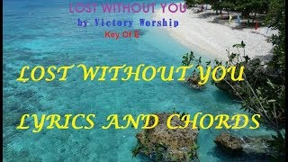Lost Without You by Victory Worship Lyrics And Chords