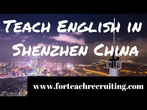 Teach English in Shenzhen China | For Teach Recruiting