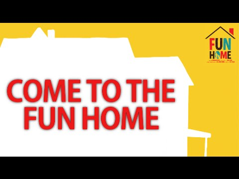 Fun Home - Come to the Fun Home LYRICS