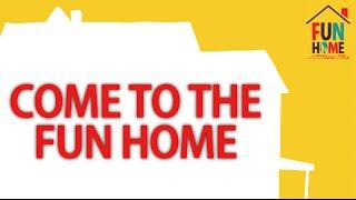 Fun Home - Come to the Fun Home LYRICS